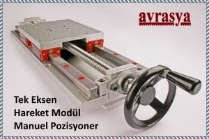 Tek-Eksen-Hareket-manuel-hassas-pozisyonlayıcı-300×200